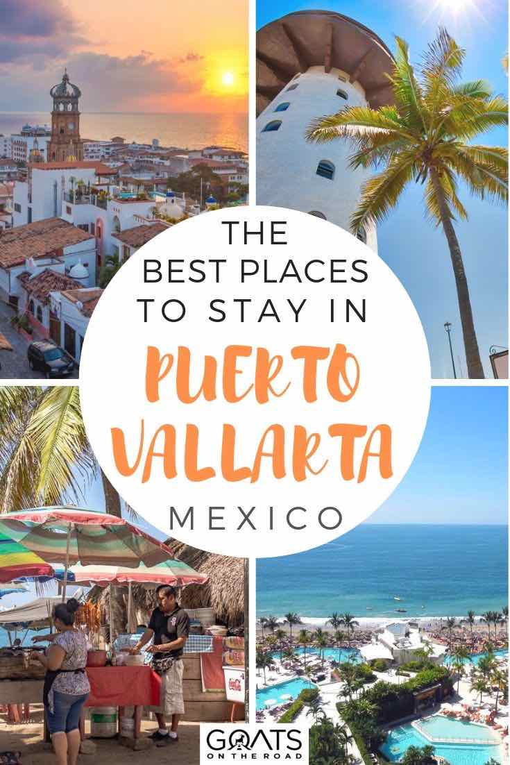 highlights of Puerto Vallarta with text overlay the best places to stay