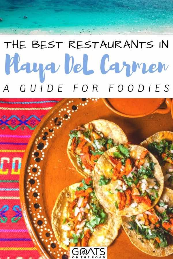 tacos with text overlay the best restaurants in playa del carmen