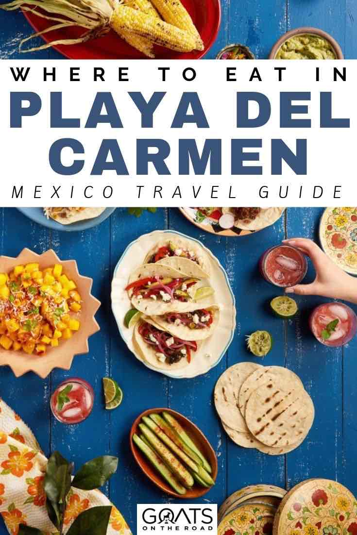 Mexican food with text overlay where to eat in playa del carmen