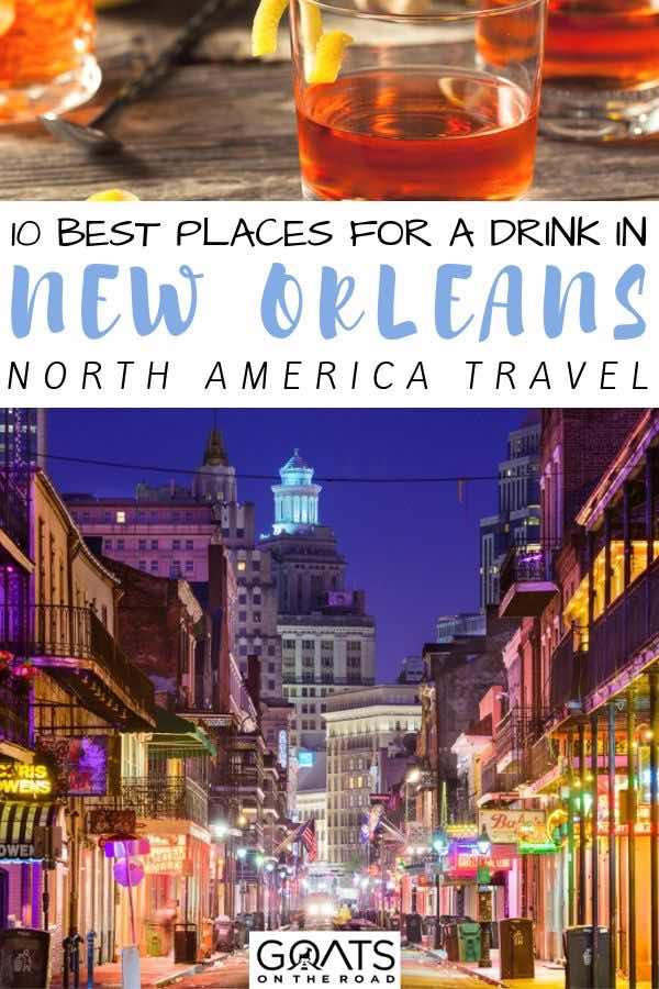bourbon street with text overlay 10 best places for a drink in new orleans