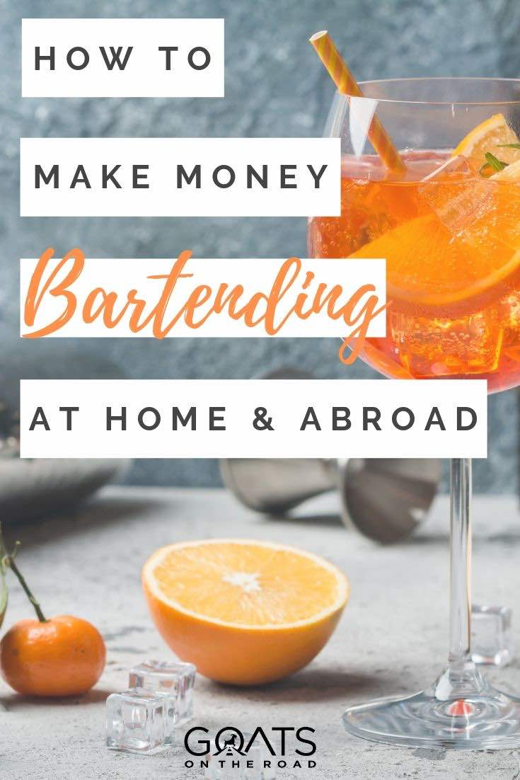 cocktail with text overlay how to make money bartending at home and abroad
