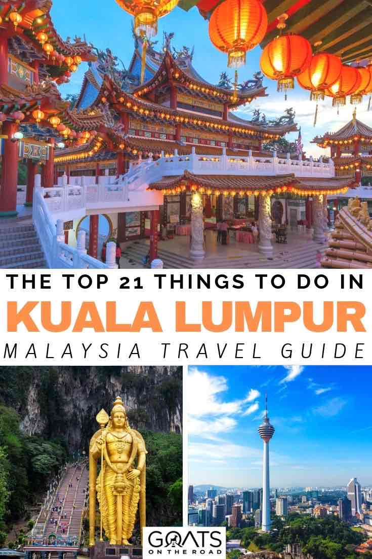 chinatown with text overlay the top 21 things to do in Kuala lumpur