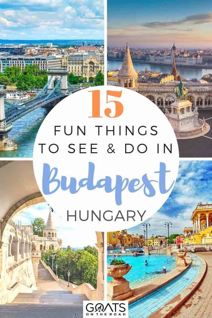 Budapest met en évidence avec le texte superposé 15 choses amusantes à voir et à faire
