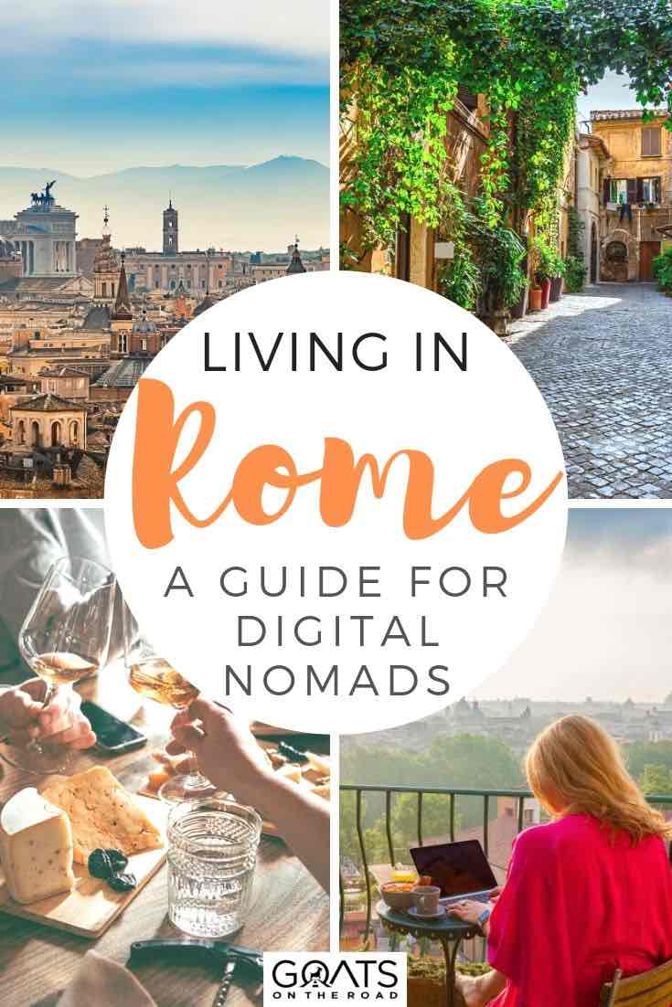highlights of Rome with text overlay living in Rome a guide for digital nomads