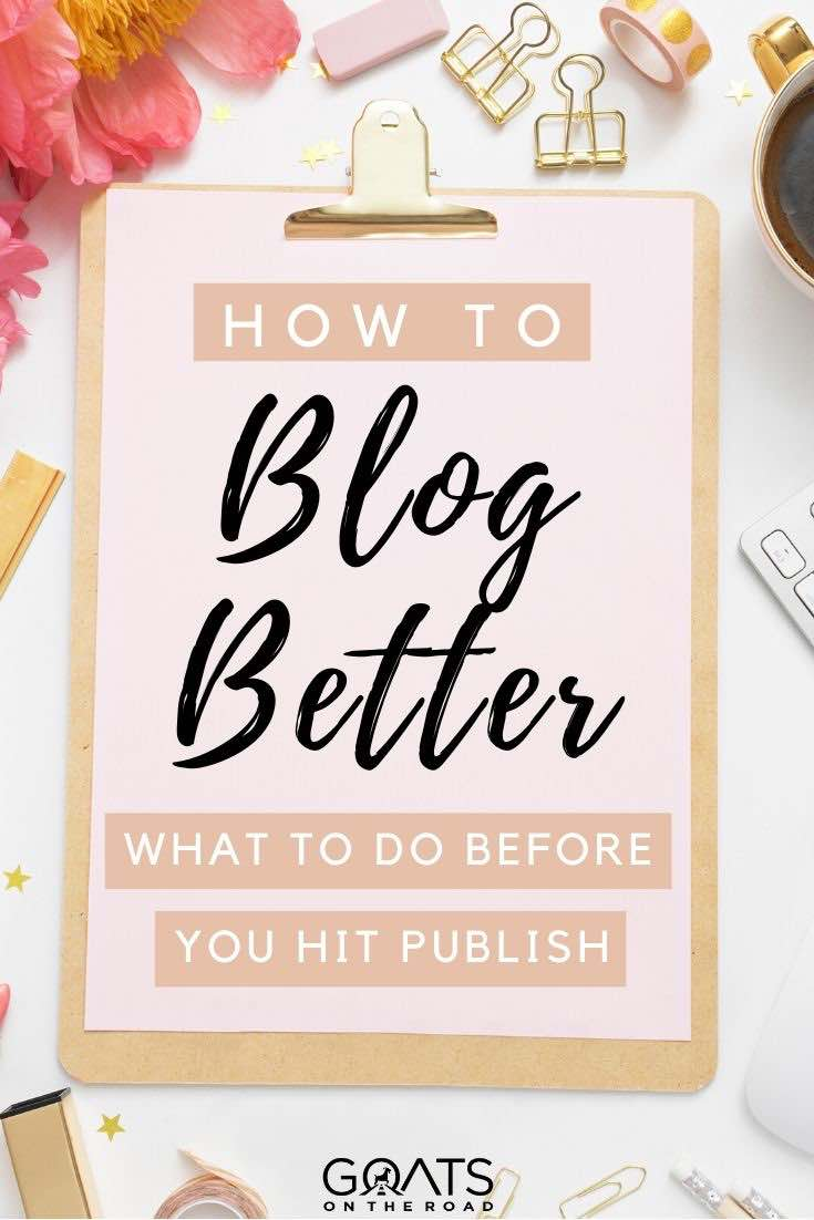 notepad with text overlay how to blog better what to do before you hit publish