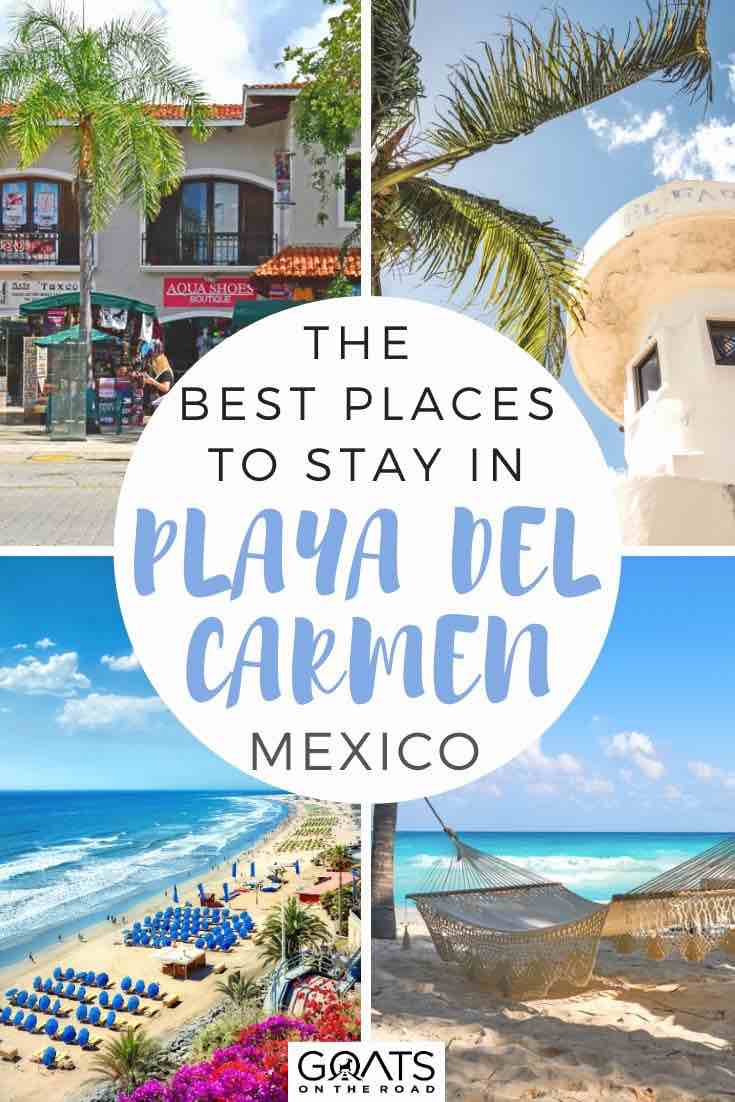 highlights of playa del carmen with text overlay the best places to stay