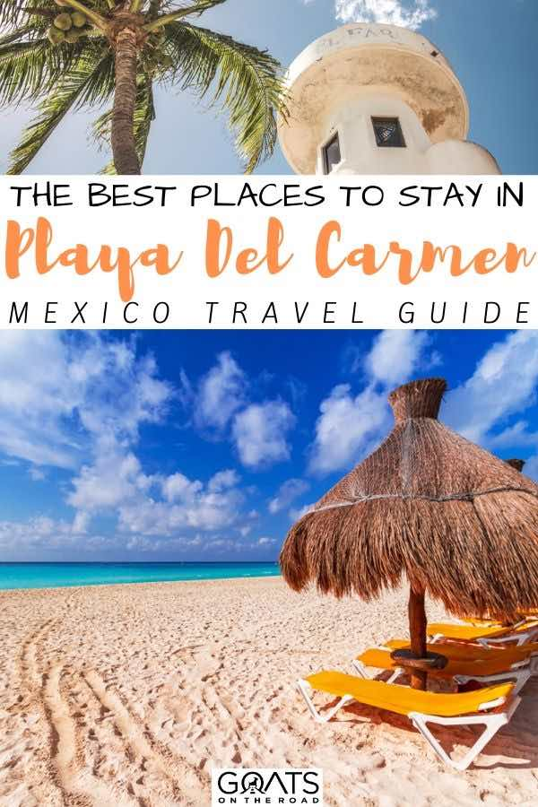 playa del carmen with text overlay the best places to stay