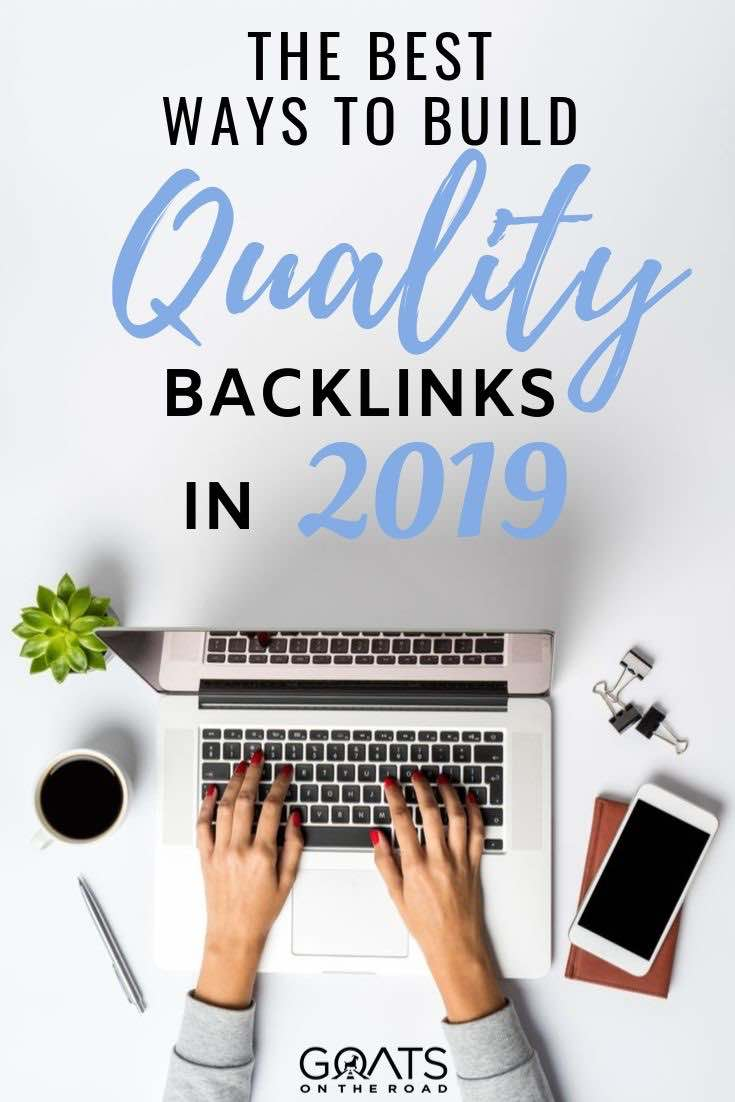 typing on a laptop with text overlay the best ways to build quality backlinks in 2019
