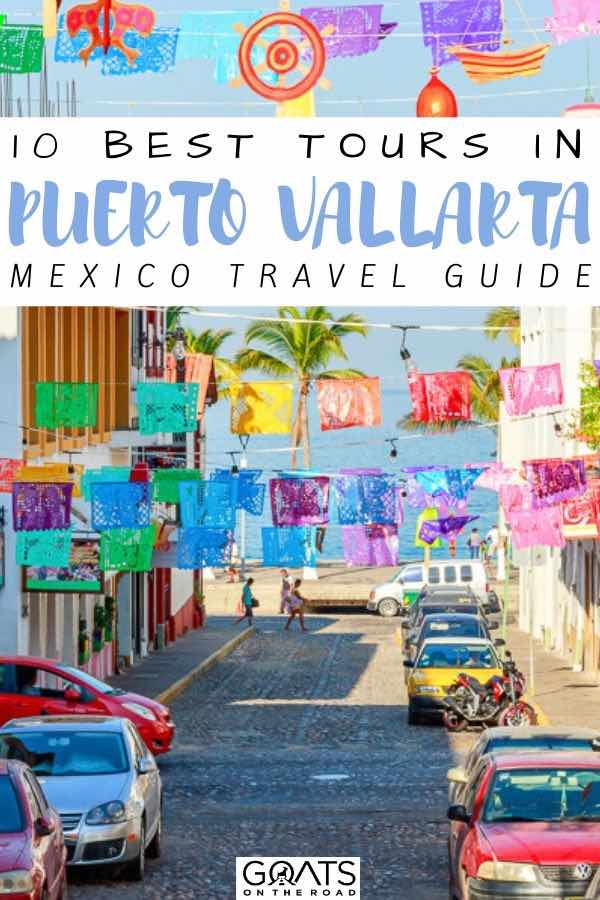 colourful flags with text overlay 10 best tours in Puerto vallarta