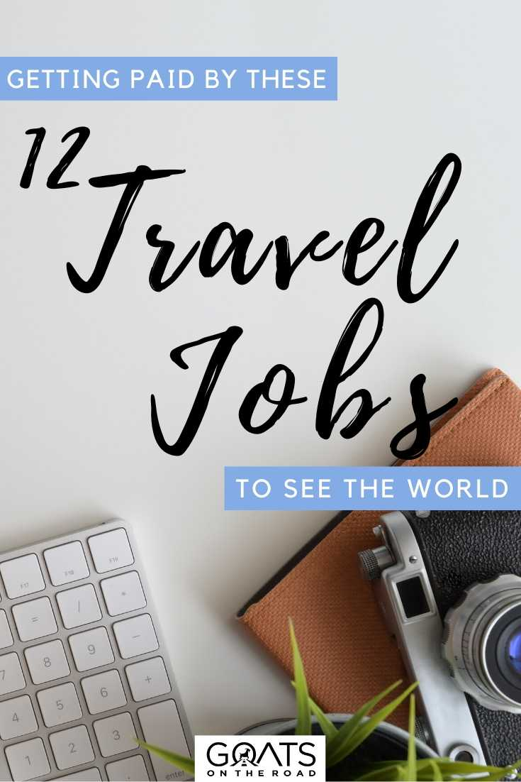 """Getting Paid By These 12 Travel Jobs To See The World"