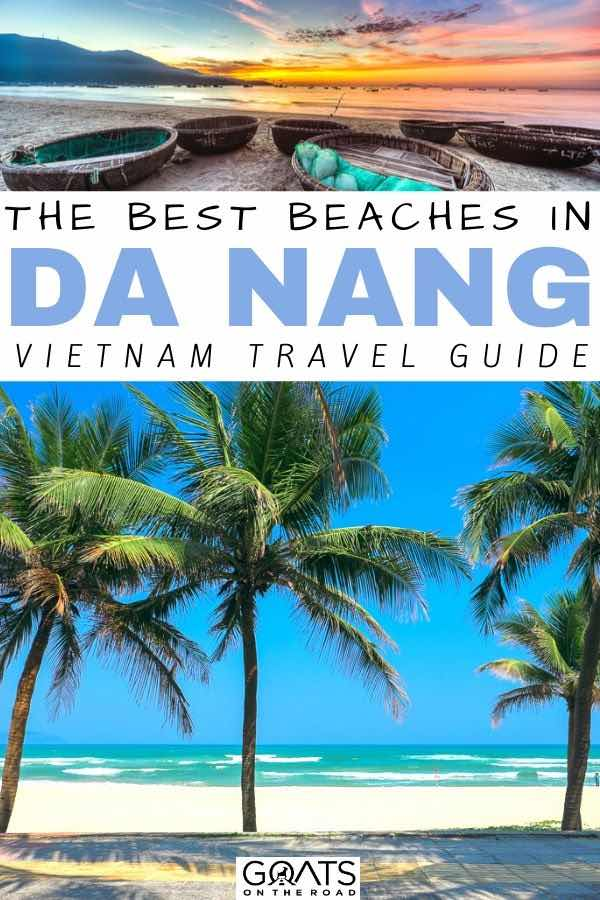 beautiful beach with text overlay the best beaches in da nang vietnam travel guide