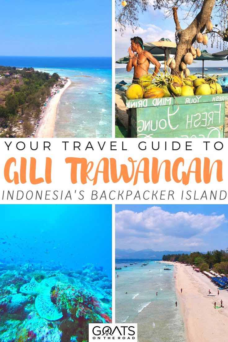 Gili Trawangan with text overlay your travel guide to Indonesia's backpacker island