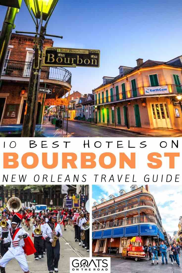 10 Best Hotels on Bourbon Street: Accommodation Guide to ...