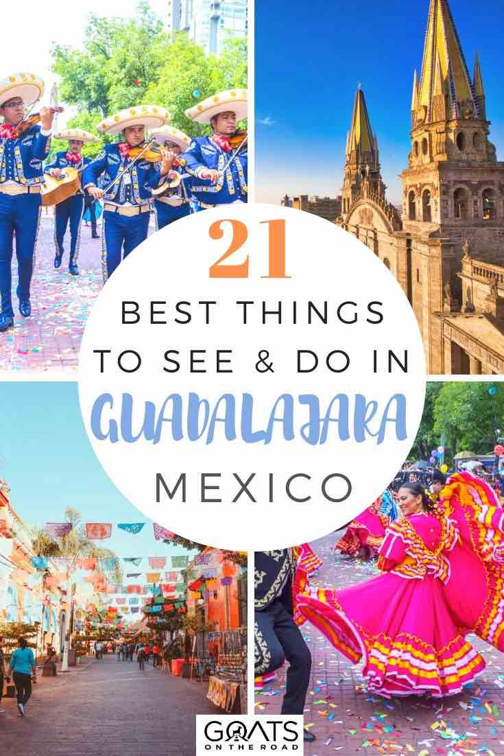 highlights of Guadalajara with text overlay 21 best things to do