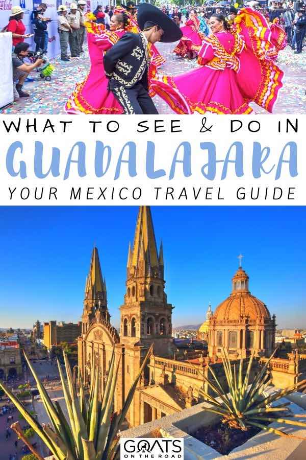 guadalajara with text overlay what to see and do