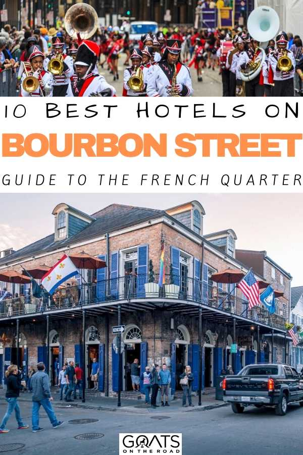 """10 Best Hotels On Bourbon Street, New Orleans"