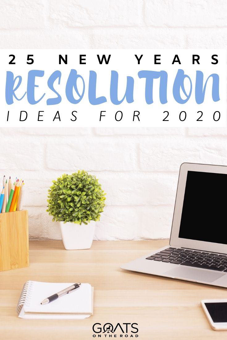 desk with text overlay 25 New Years resolution ideas for 2020