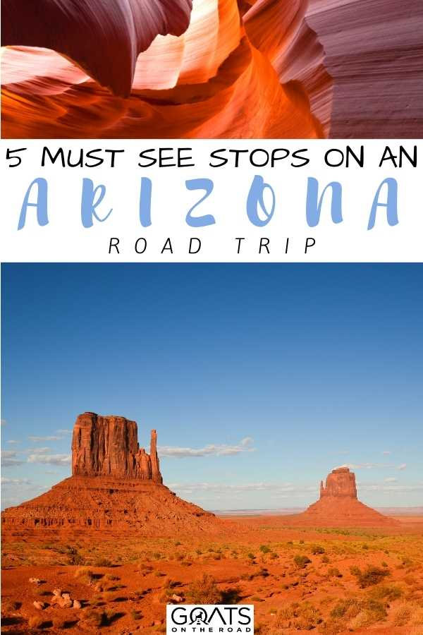 """""""5 Must See Stops On An Arizona Road Trip"""