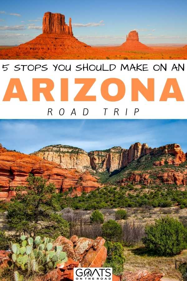 """5 Stops You Should Make On An Arizona Road Trip"