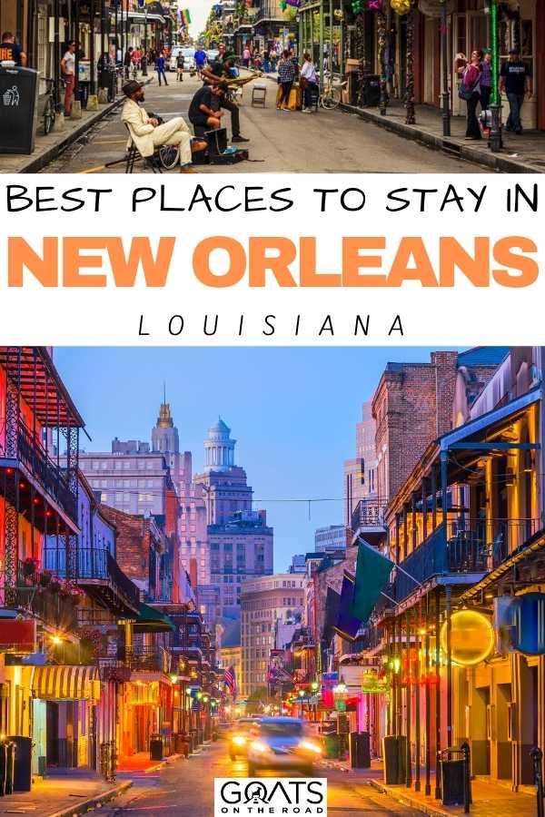 """Best Places To Stay in New Orleans, Louisiana"