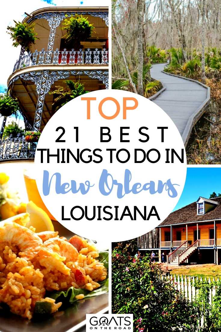 Top 21 Best Things To Do in New Orleans, Louisiana
