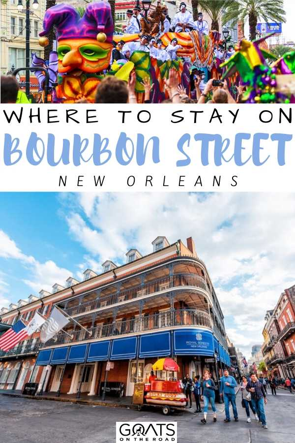"""Where To Stay On Bourbon Street New Orleans"