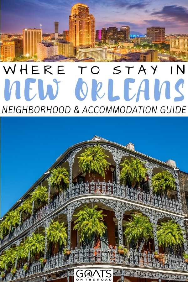 """Where To Stay in New Orleans, LA: Neighborhood & Accommodation Guide"