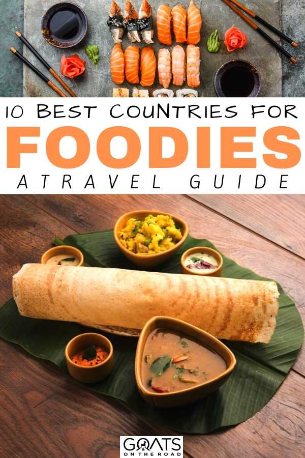 """""""10 Best Countries For Foodies"""