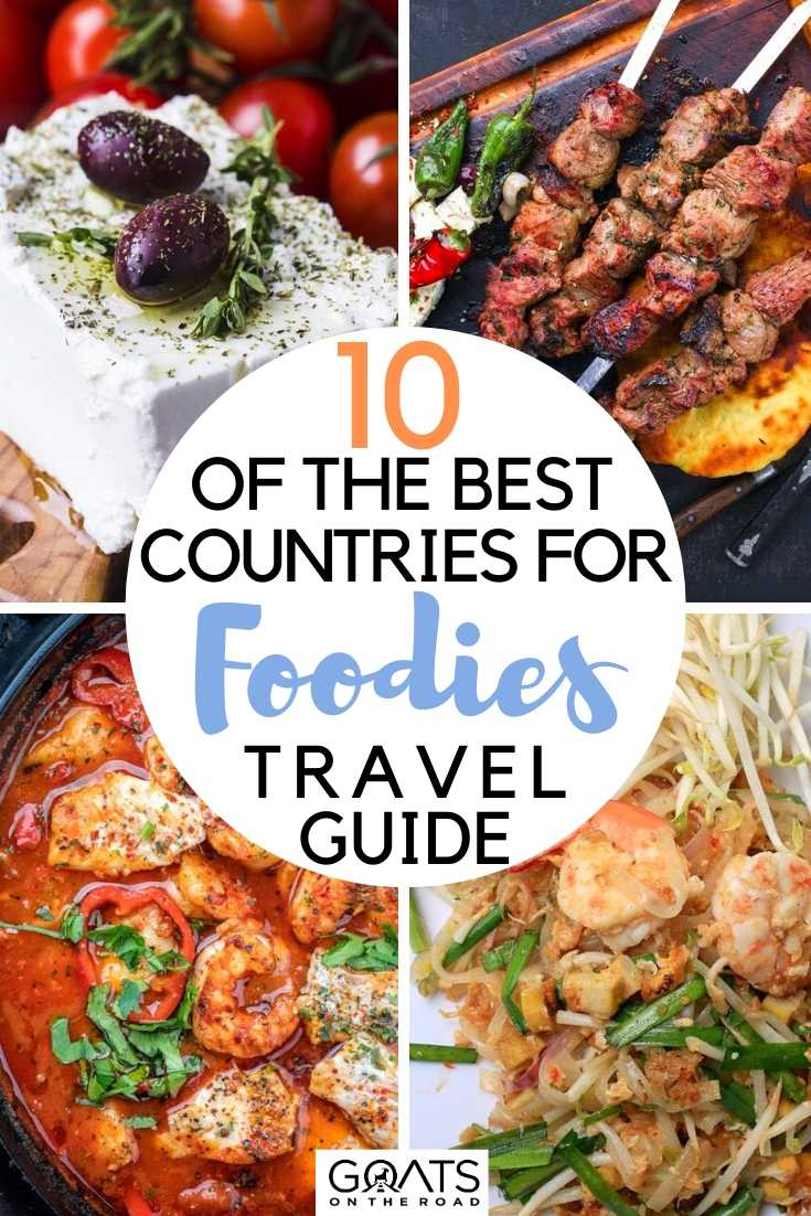 10 Of The Best Countries For Foodies