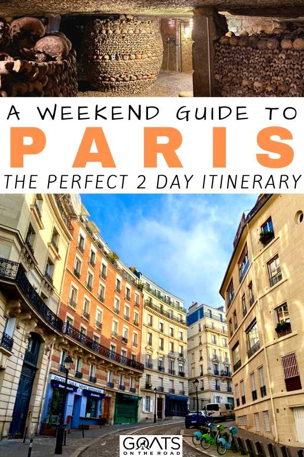 """A Weekend Guide To Paris"