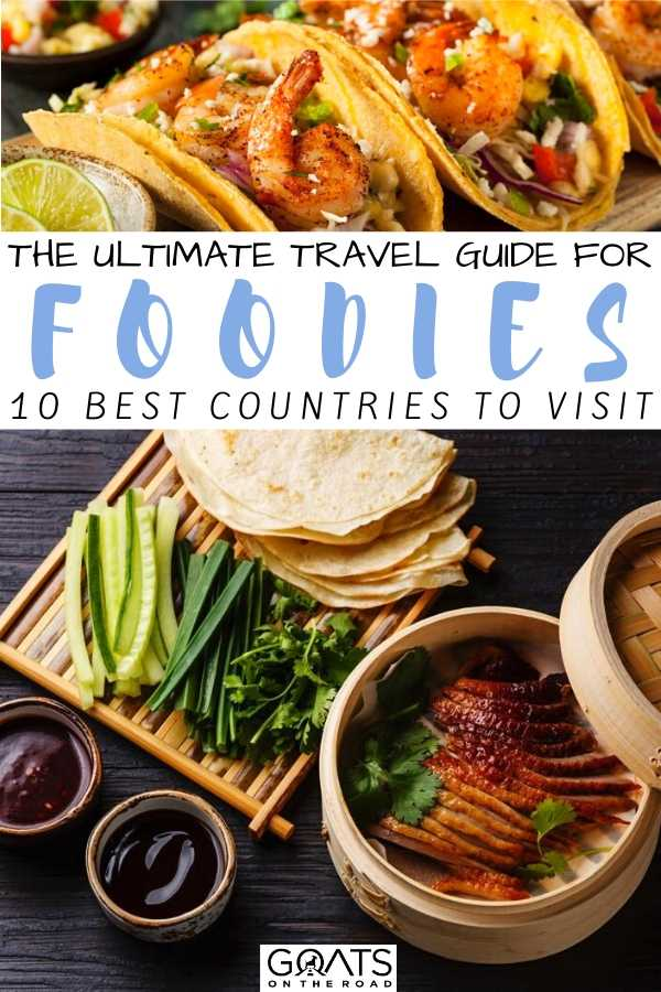 """""""The Ultimate Travel Guide for Foodies"""