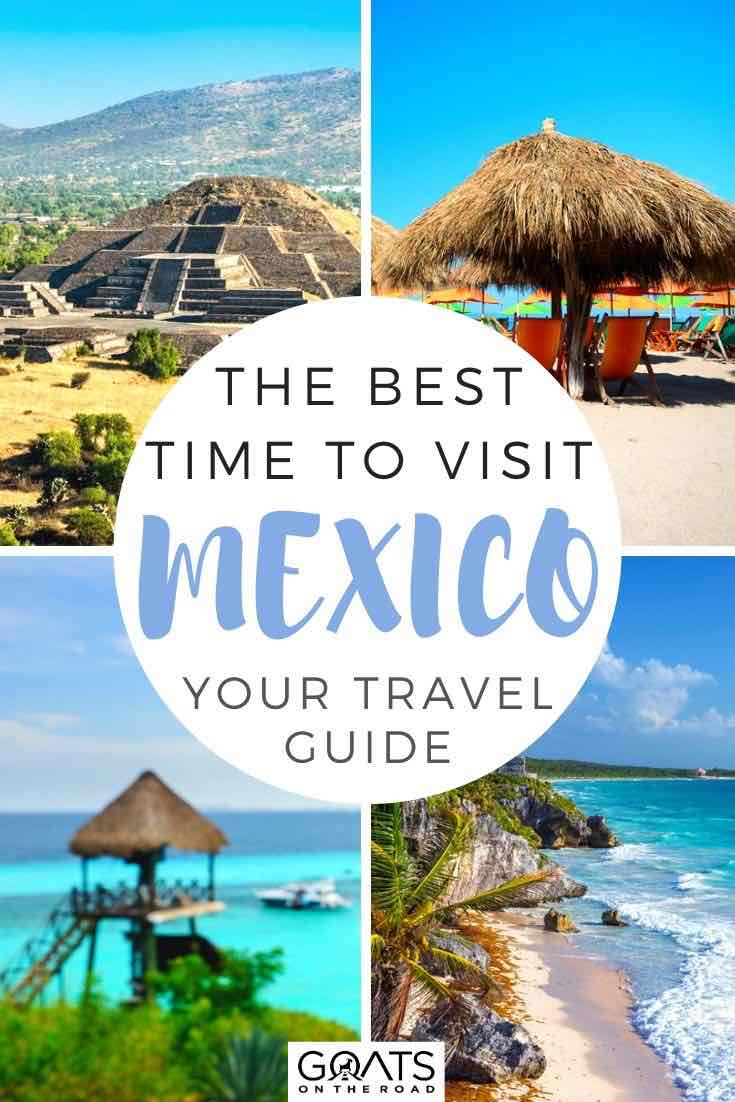 mexico highlights with text overlay the best time to visit mexico