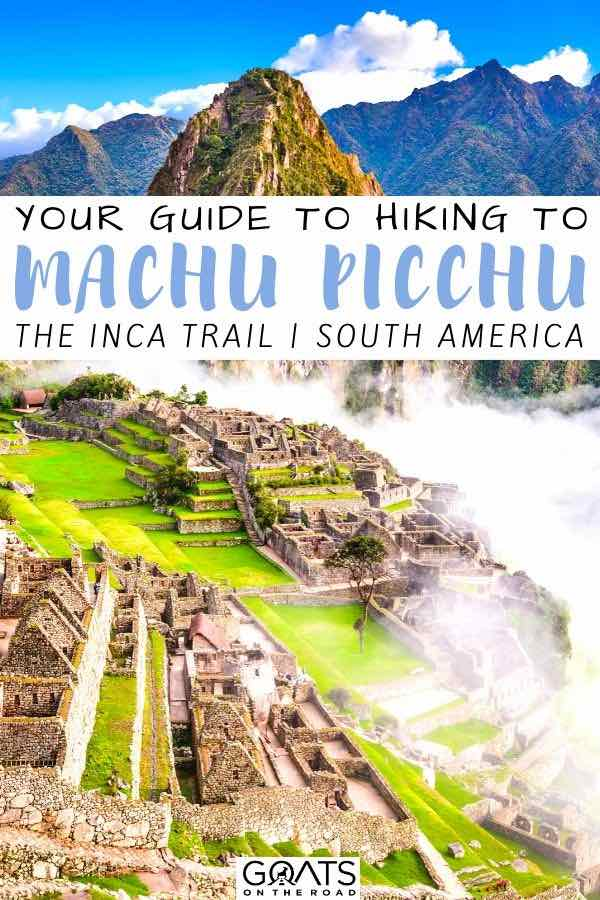 Machu Picchu with text overlay your guide to hiking to Machu picchu