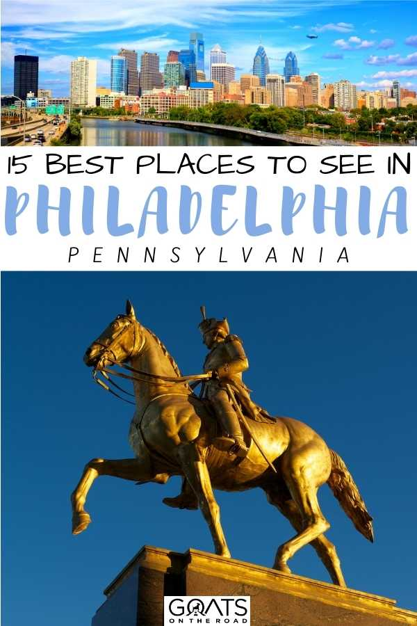 """""""15 Best Places To See in Philadelphia, Pennsylvania"""