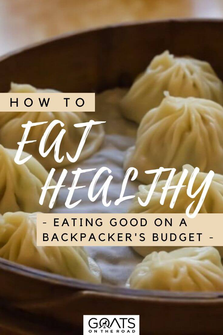 7 Ways to Eat Healthy on a Backpackers Budget