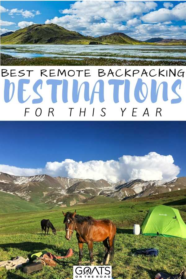 """""""Best Remote Backpacking Destinations"""