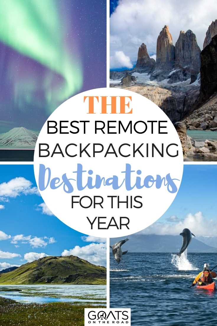The Best Remote Backpacking Destinations This Year