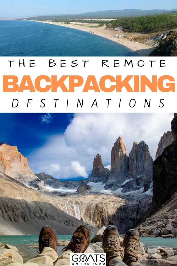 """""""The Best Remote Backpacking Destinations"""