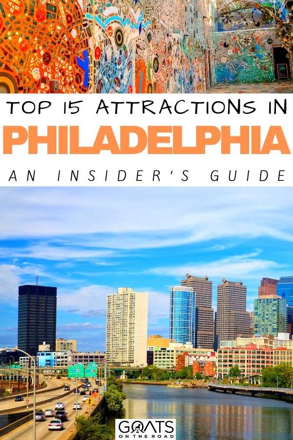 """""""Top 15 Attractions in Philadelphia: An Insider's Guide"""