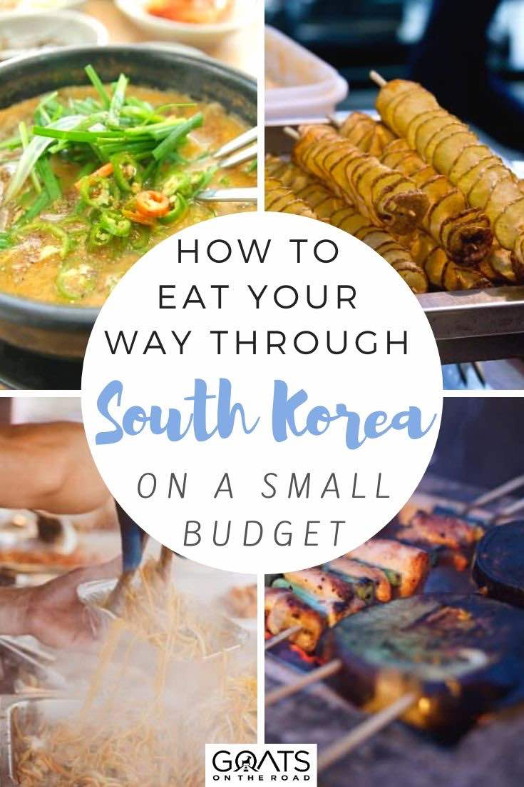 South Korea food with text overlay how to eat your way through South Korea on a small budget