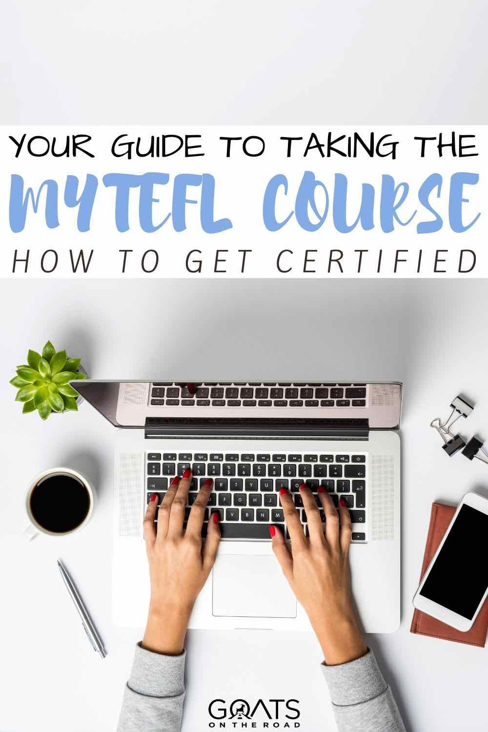 laptop with text overlay your guide to taking the MYTEFL course how to get certified