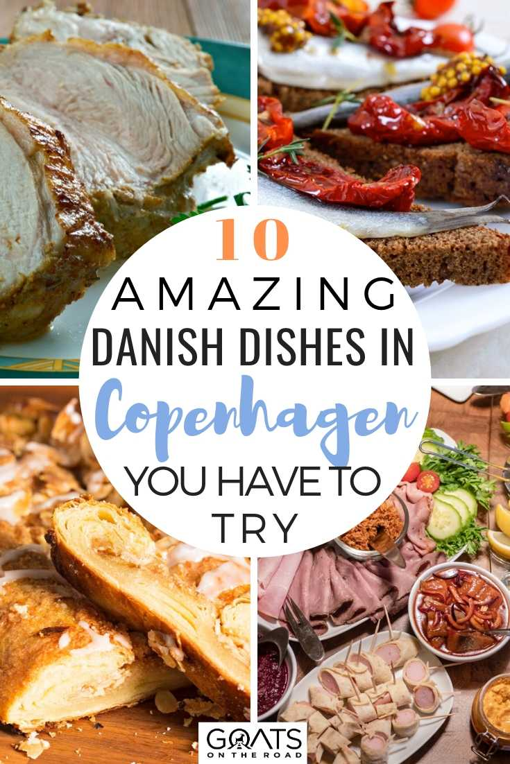 10 Amazing Danish Dishes You Must Try in Copenhagen