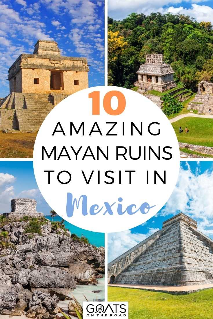 10 Amazing Mayan Ruins To Visit in Mexico