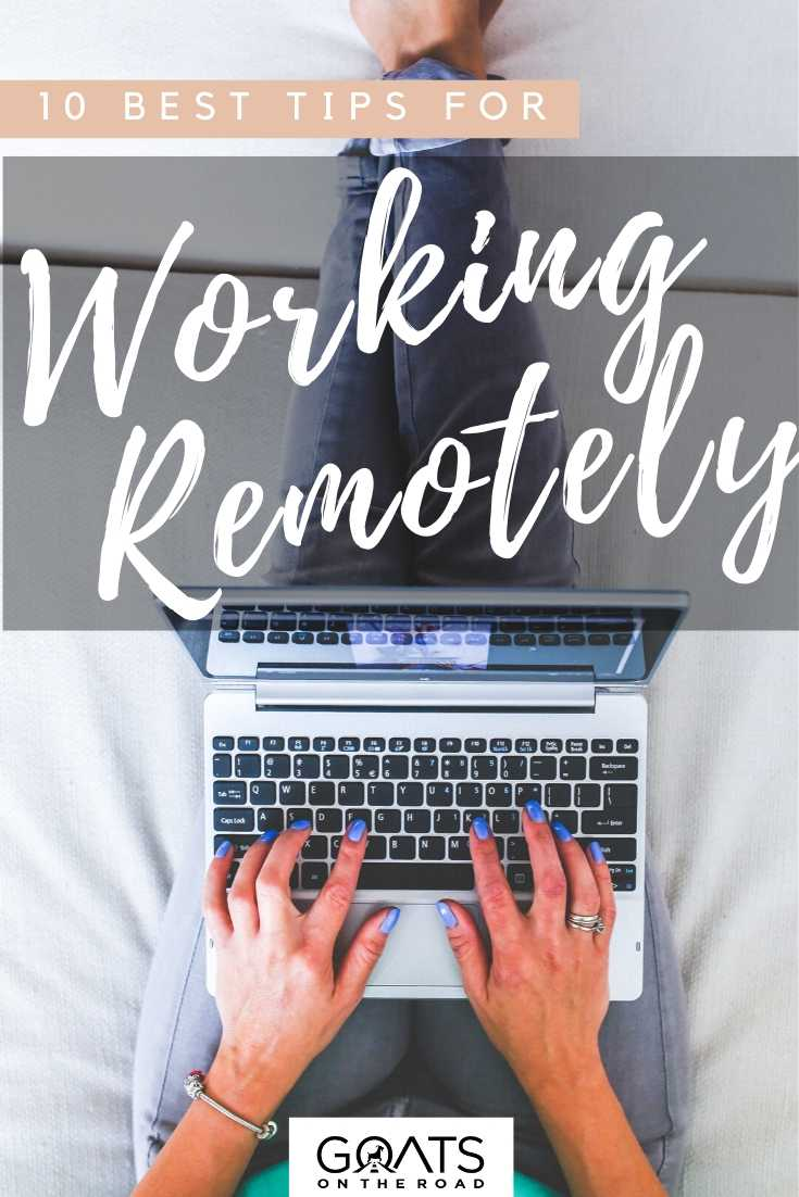 """""""10 Best Tips For Working Remotely"""