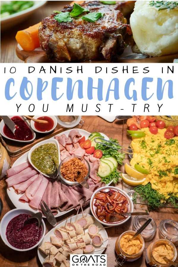 """10 Danish Dishes in Copenhagen You Must-Try"