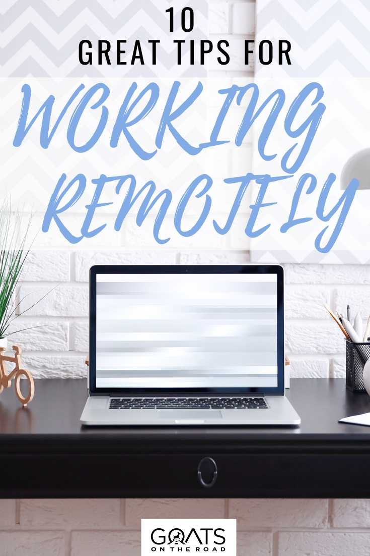 10 Great Tips For Working Remotely