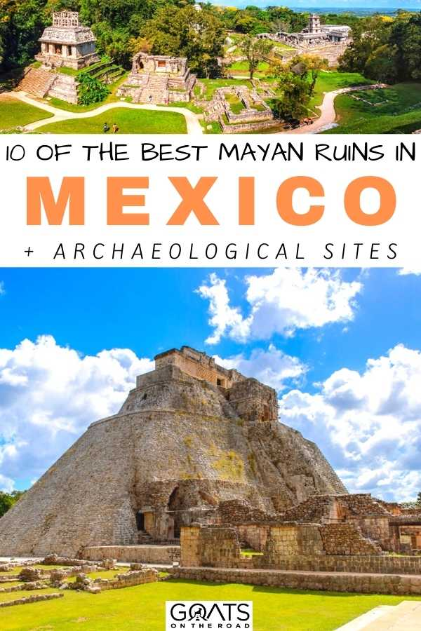 """""""10 Of The Best Mayan Ruins in Mexico + Archaeological Sites"""