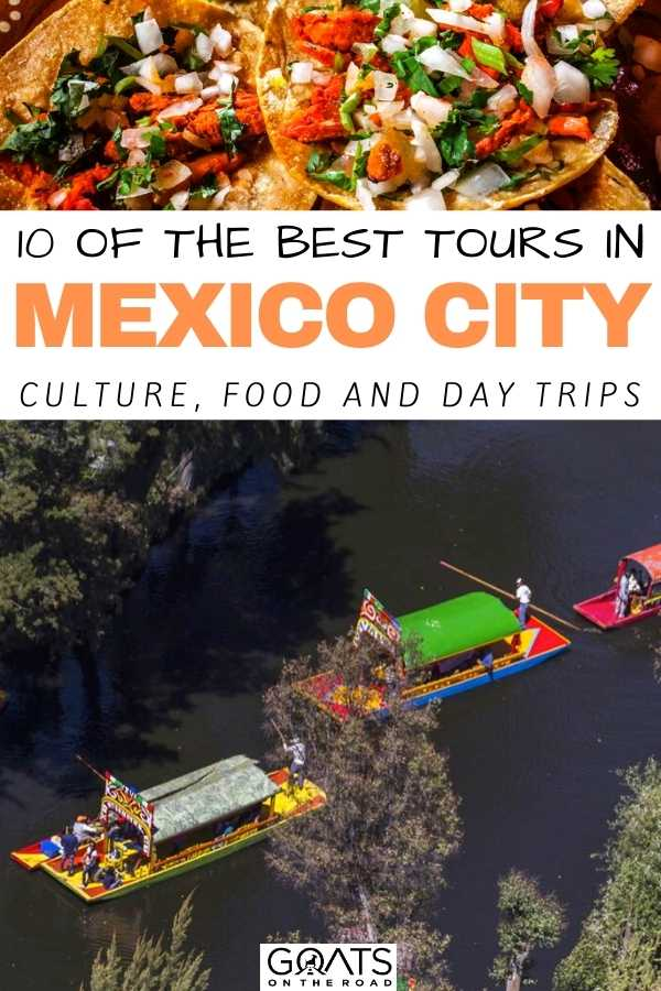 """""""10 Of The Best Tours in Mexico City: Culture, Food and Day Trips"""