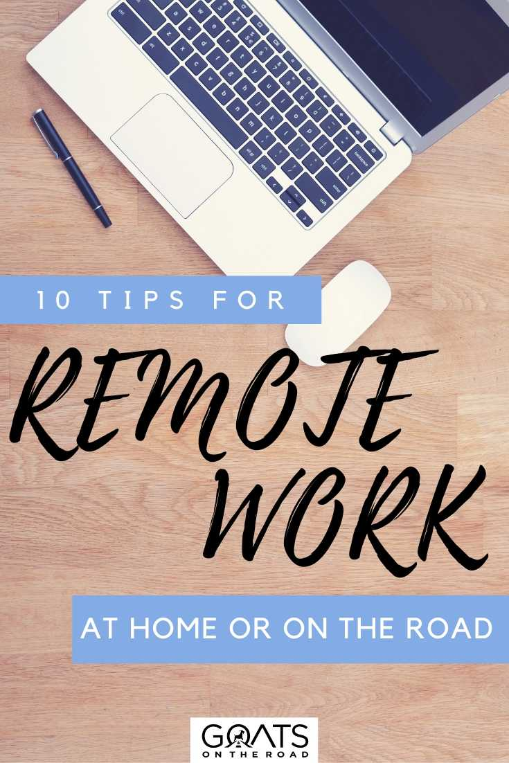 """""""10 Tips For Remote Work At Home Or On The Road"""