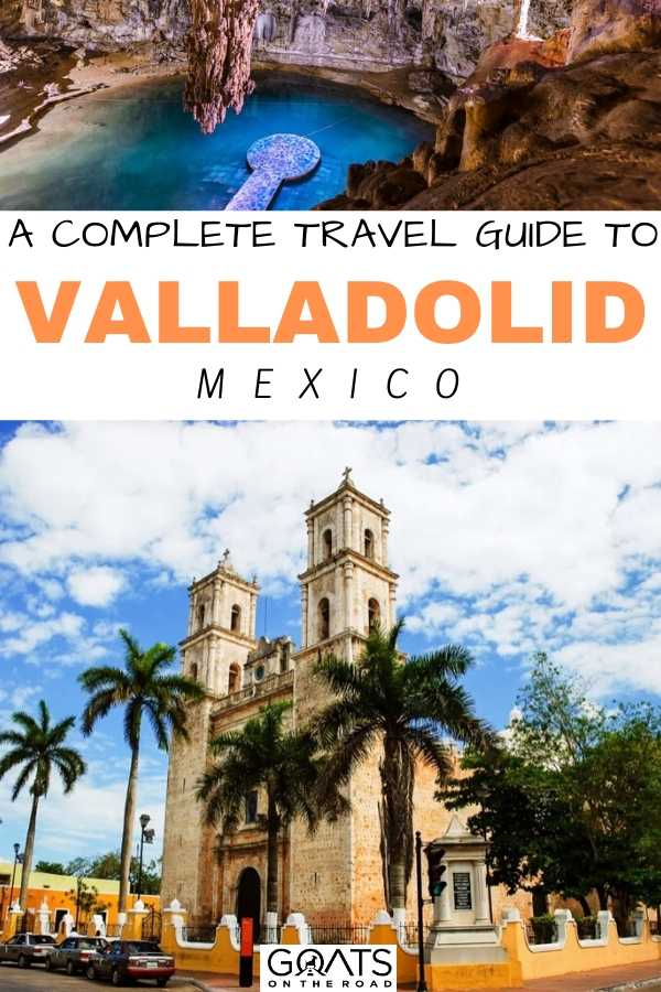 """""""A Valladolid Mexico Complete Travel Guide"""